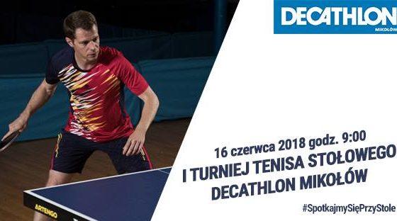 I Turniej Tenisa Stołowego Decathlon Mikołów