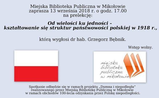 """""""Od wielości ku jedności – kształtowanie się struktur państwowości polskiej w 1918 r."""" – prelekcja Grzegorza Bębnika"""
