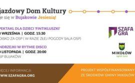 Objazdowy Dom Kultury – dzieje się w Bujakowie