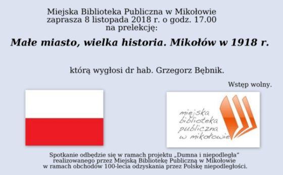 Spotkanie z G. Bębnikiem –  Małe miasto, wielkie historie.  Mikołów w 1918 roku – wystawa