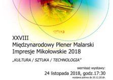"""XXVIII Międzynarodowy Plener Malarski """"Impresje Mikołowskie"""" oraz XII Plener Młodych - wystawa poplenerowa"""