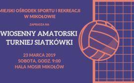 Wiosenny Amatorski Turniej Siatkówki w Mikołowie