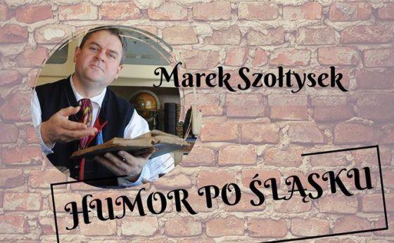 Humor po śląsku – spotkanie z Markiem Szołtyskiem