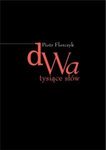 """Spotkanie autorskie z P. Florczykiem. Promocja książki poetyckiej """"Dwa tysiące słów"""""""