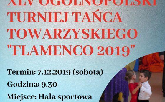 """XLV Ogólnopolski Turniej Tańca Towarzyskiego """"Flamenco 2019"""""""